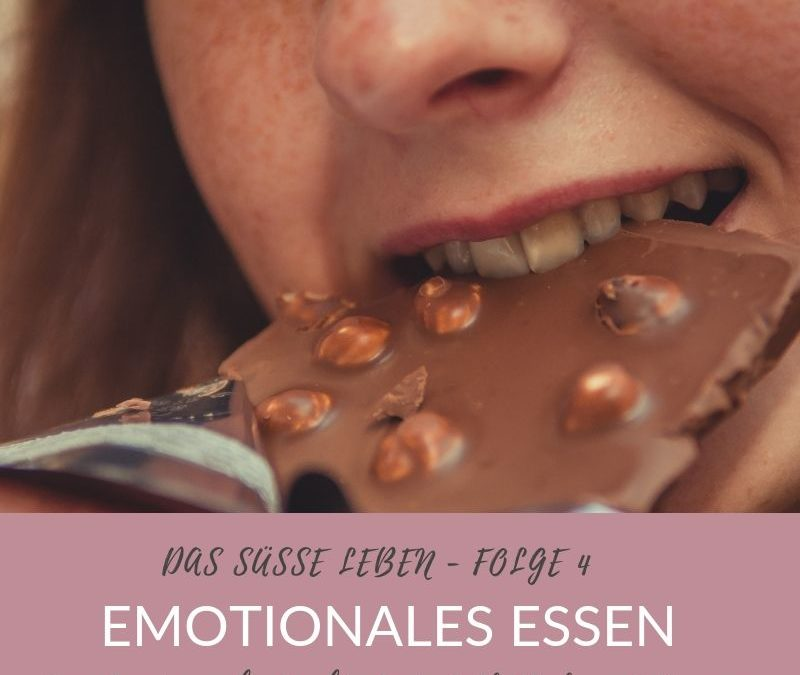 #4 – Wenn Dich Deine Emotionen zum Essen treiben